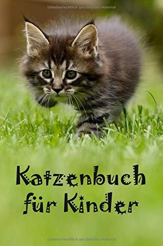 Katzenbuch für Kinder: Planungshilfe und Checkliste für Kinder und Anfänger zur eigenständigen Pflege von Katzen. Geschenk für Katzenbesitzer, Katzenliebhaber und Katzenfans..