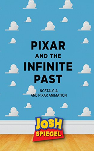 Pixar and the Infinite Past: Nostalgia and Pixar Animation (English Edition)