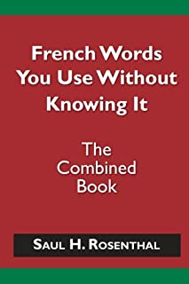 French Words You Use Without Knowing It - The Combined Book
