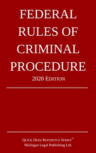 Federal Rules of Criminal Procedure; 2020 Edition