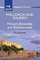 Mallorca and Tourism: History, Economy and Environment (Aspects of Tourism)