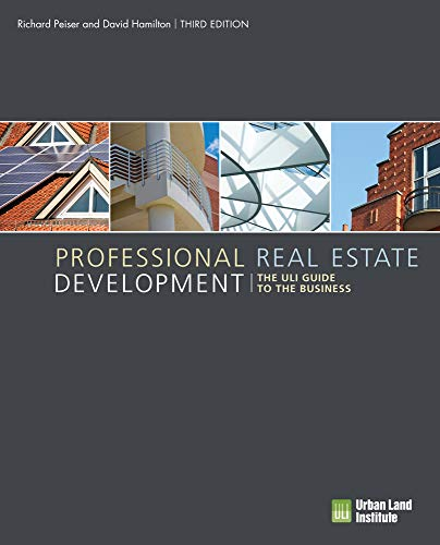 Compare Textbook Prices for Professional Real Estate Development: The ULI Guide to the Business Third Edition, Third edition Edition ISBN 9780874204322 by Peiser, Richard B.