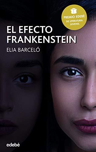 El efecto Frankenstein (Premio Edebé 2019 de Literatura Juvenil ...