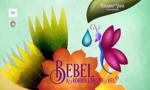 Bebel, a borboleta de véu (Portuguese Edition)
