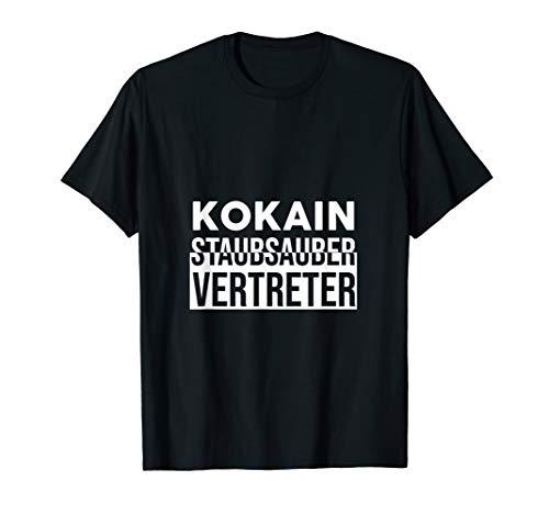Kokain Staubsauger Vertreter Koks Line ziehen Geschenkidee T-Shirt