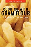 Cooking with Gram Flour: 20 Low Cholesterol Recipes: Volume 6