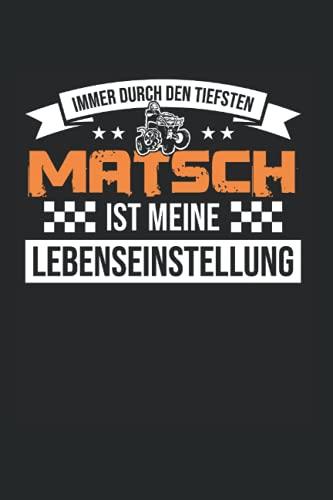Immer Durch Den Tiefsten Matsch: Quad & Quadfahrer Notizbuch 6'x9' Biker ATV Geschenk
