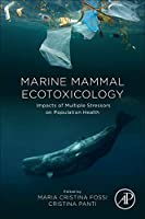 Marine Mammal Ecotoxicology: Impacts of Multiple Stressors on Population Health