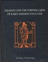 Graffiti Arts and the Writing Arts of Early Modern England