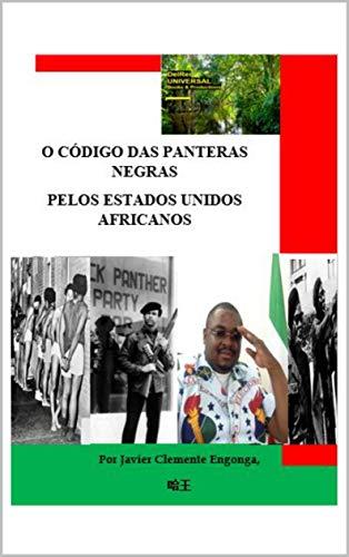 O CÓDIGO DAS PANTERAS NEGRAS PELOS ESTADOS UNIDOS AFRICANOS (El Imperio Definitivo Livro 2) (Portuguese Edition)
