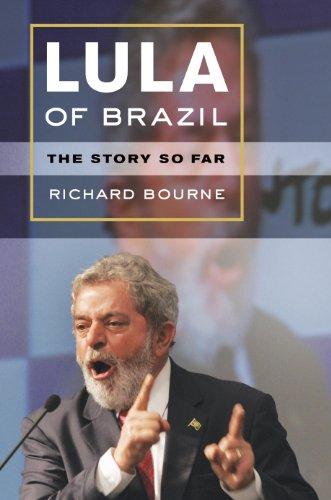 Lula of Brazil: The Story So Far (English Edition)