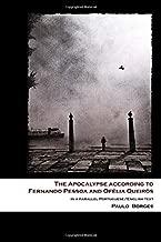 The Apocalypse according to Fernando Pessoa and Ofélia Queirós: in a parallel Portuguese/English text (Pessoa Studies)