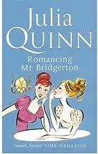 Romancing Mr Bridgerton: Number 4 in series (Bridgerton Family) by Julia Quinn (2006-09-07)