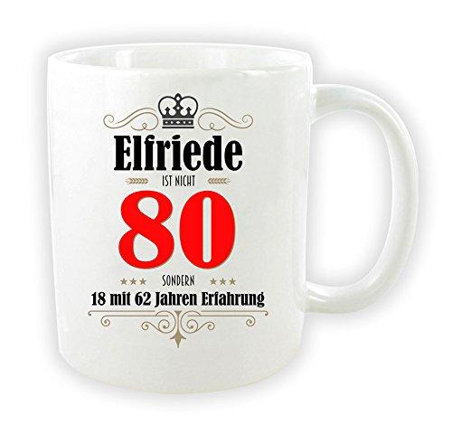 die stadtmeister Tasse zum 80. Geburtstag/mit Wunschnamen/z.B. Elfriede (BZW. Wunschname) ist Nicht 80 - sondern 18 mit 62 Jahren Erfahrung