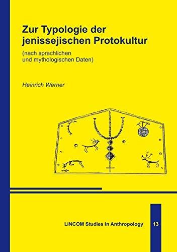 Zur Typologie der jenissejischen Protokultur: (nach sprachlichen und mythologischen Daten)