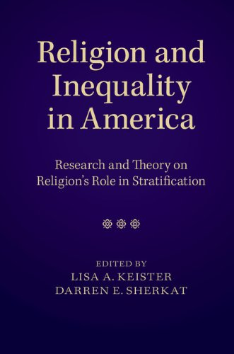 Religion and Inequality in America: Research and Theory on Religion's Role in Stratification (English Edition)