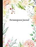 Perimenopause Journal: Track symptoms, HRT, supplements, cycles, moods, blood tests, and more. With quotes, gratitude & self-esteem prompts.