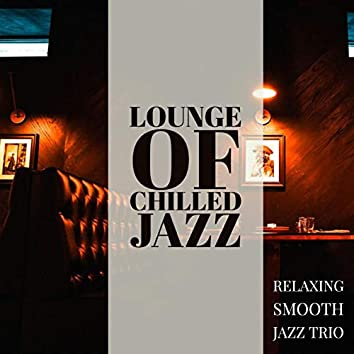 Lounge Of Chilled Jazz