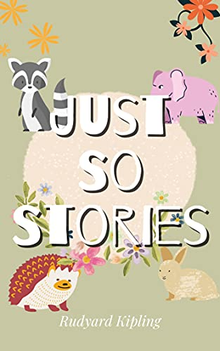 Just So Stories: With original illustrations (English Edition)