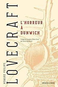 L'Horreur à Dunwich par  Howard Phillips Lovecraft