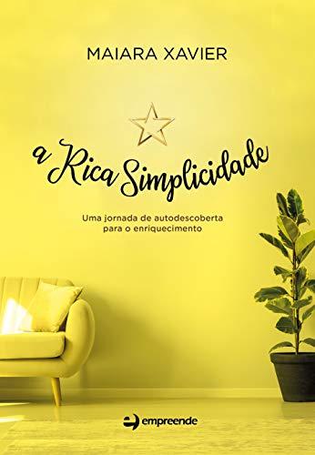 A Rica Simplicidade: uma Jornada de Autodescoberta Para o Enriquecimento