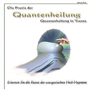 Die Praxis der Quantenheilung - Quantenheilung in Trance Titelbild
