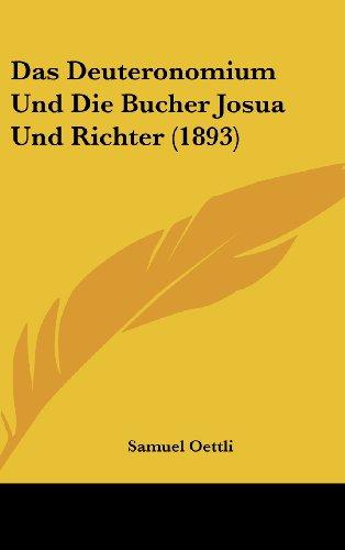Das Deuteronomium Und Die Bucher Josua Und Richter (1893)