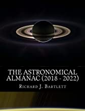 The Astronomical Almanac (2018 - 2022): A Comprehensive Guide to Night Sky Events