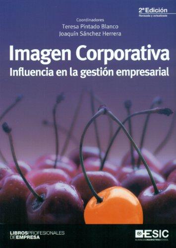 Imagen corporativa: influencia en la gestión empresarial (Libros profesionales)