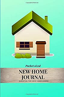 Pocket Sized New Home Journal - Essential For New Homeowners: Small Mini Log Book For Inventory Lists, Home Maintenance Projects, Appliance Warranty ... Homeowner Diary For Housewarming Party