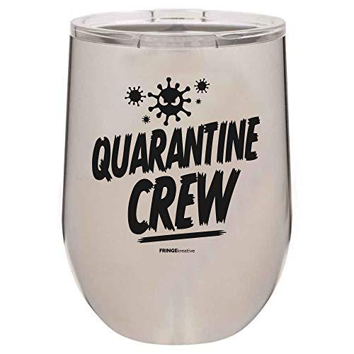 FRINGEkreative Quarantine Crew | Custom tumbler | 12 oz Stemless Wine | Corona Virus Funny tumbler (STAINLESS STEEL)