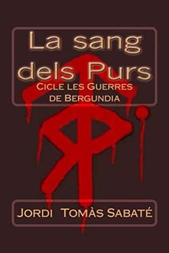 La sang dels Purs: cicle les Guerres de Bergundia (Catalan Edition)