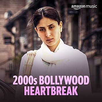 2000s Bollywood Heartbreak
