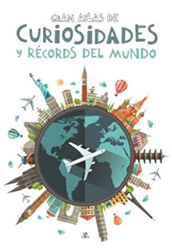Gran Atlas de Curiosidades y Récords del Mundo (Libro Gigante)