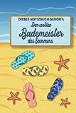 Dieses Notizbuch gehört dem coolsten Bademeister des Sommers: blanko A5 Notizbuch liniert mit über 100 Seiten Geschenkidee - Strand und Sommer Softcover
