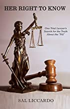 Her Right To Know: One Trial Lawyer's Search for the Truth About the