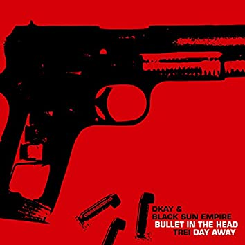 Bullet in the Head / Day Away