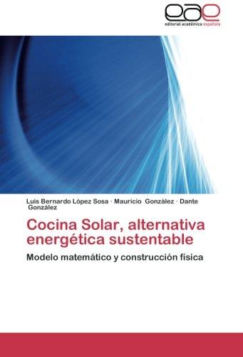 Cocina Solar, Alternativa Energetica Sustentabl