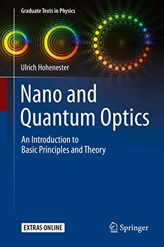 Nano and Quantum Optics: An Introduction to Basic Principles and Theory (Graduate Texts in Physics)