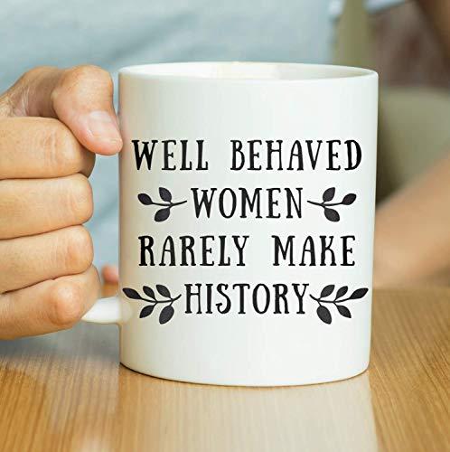 N\A Las Mujeres Que se portan Bien RARA Vez Hacen Historia - Feminist Pami Gift UG, Motivational Quote Mug, Inspirational Quote Mug, Gift for Her, Valentines GIF