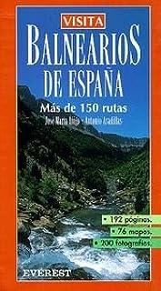 Visita Balnearios de España: Más de 150 rutas. Visita / Serie Amarilla: Amazon.es: Iñigo, Jose María, Aradillas Agudo: Libros