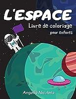 L'espace Livre de coloriage pour enfants: 4-8 ans - Livre de coloriage avec planètes, astronautes, vaisseaux spatiaux et fusées