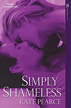 Simply Shameless (The House of Pleasure Book 3) by [Kate Pearce]