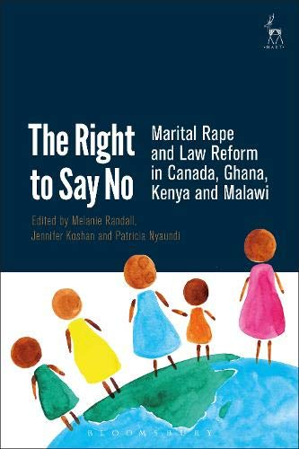 The Right to Say No: Marital Rape and Law Reform in Canada, Ghana, Kenya and Malawi