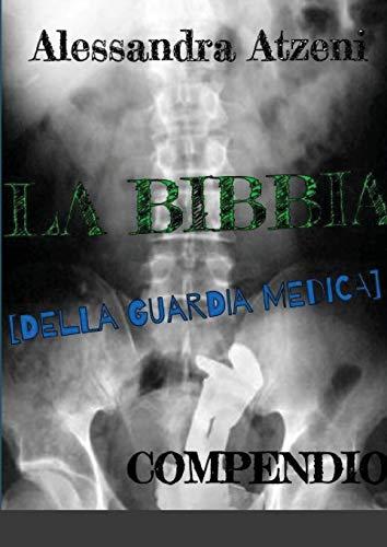 LA BIBBIA DELLA GUARDIA MEDICA - COMPENDIO