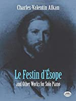 Alkan: Le Festin D'Esope: And Other Works for Solo Piano