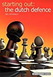 Starting Out: Dutch Defence (starting Out - Everyman Chess)-Mcdonald, Neil