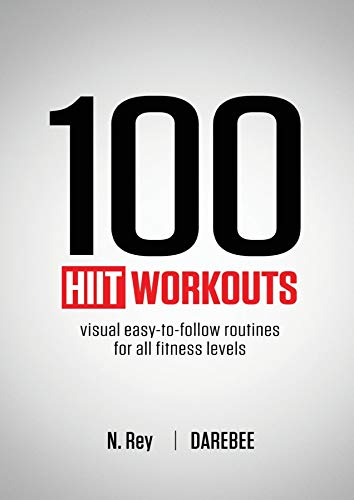 100 HIIT Workouts: Visual easy-to-follow routines for all fitness levels (English Edition)