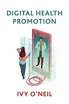 Digital Health Promotion: A Critical Introduction (English Edition) par [Ivy O'Neil]