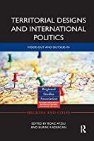 Territorial Designs and International Politics: Inside-out and Outside-in (Regions and Cities)